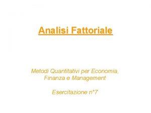 Analisi Fattoriale Metodi Quantitativi per Economia Finanza e