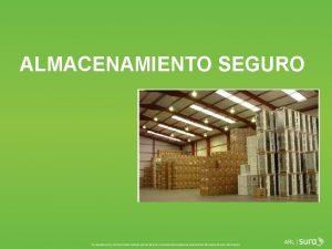ALMACENAMIENTO SEGURO INDICE Objetivo Definicin Tcnicas de Almacenamiento