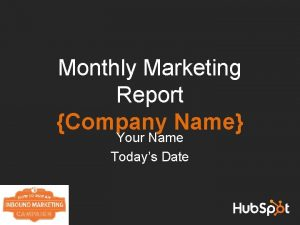 Monthly Marketing Report Company Name Your Name Todays