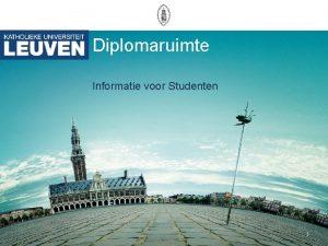 Diplomaruimte Informatie voor Studenten 1 Wat is de