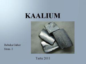 KAALIUM Rebeka Gabor Stom I Tartu 2011 ldinfo
