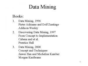 Data Mining Books 1 2 3 Data Mining