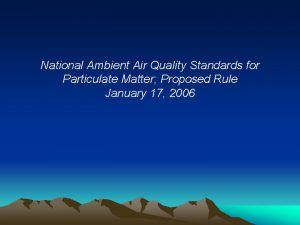 National Ambient Air Quality Standards for Particulate Matter