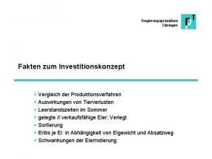 Regierungsprsidium Tbingen Fakten zum Investitionskonzept Vergleich der Produktionsverfahren