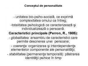 Conceptul de personalitate unitatea biopsihosocial ce exprim complexitatea