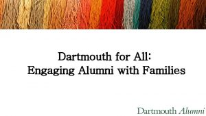 Dartmouth for All Engaging Alumni with Families Objective