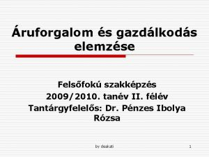 ruforgalom s gazdlkods elemzse Felsfok szakkpzs 20092010 tanv