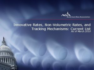 Innovative Rates NonVolumetric Rates and Tracking Mechanisms Current