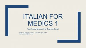ITALIAN FOR MEDICS 1 Task based approach at