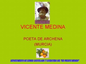 VICENTE MEDINA POETA DE ARCHENA MURCIA VICENTE MEDINA