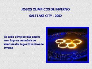 JOGOS OLIMPICOS DE INVERNO SALT LAKE CITY 2002
