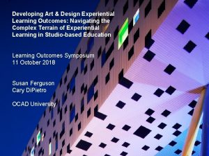 Developing Art Design Experiential Learning Outcomes Navigating the