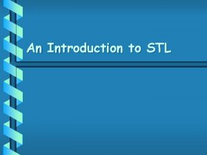 An Introduction to STL The C Standard Template
