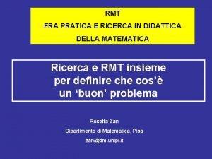 RMT FRA PRATICA E RICERCA IN DIDATTICA DELLA