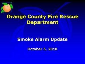 Orange County Fire Rescue Department Smoke Alarm Update