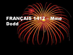 FRANAIS 1412 Mme Dodd QUI EST La PROF