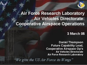 Air Force Research Laboratory Air Vehicles Directorate Cooperative
