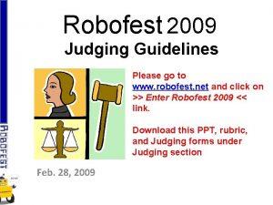 Robofest 2009 Judging Guidelines Please go to www