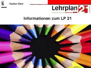 Kanton Bern Einfhrungstage Lehrplan 21 Informationen zum LP