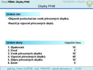 UNIVERZITA OBRANY Tma TMA bytky PHM Uebn cle