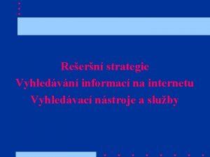 Reern strategie Vyhledvn informac na internetu Vyhledvac nstroje