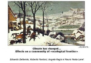 Climate has changed Pieter Bruguel il Vecchio Cacciatori