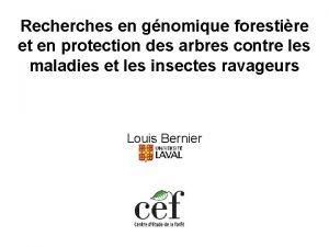 Recherches en gnomique forestire et en protection des