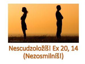 Nescudzolo Ex 20 14 Nezosmiln o hovor Biblia