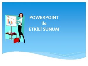 POWERPOINT ile ETKL SUNUM 2 Slayt 1 Slayt