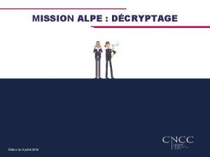 MISSION ALPE DCRYPTAGE dition du 9 juillet 2019