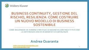 BUSINESS CONTINUITY GESTIONE DEL RISCHIO RESILIENZA COME COSTRUIRE