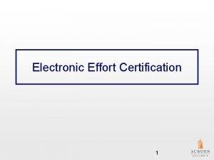 Electronic Effort Certification 1 Effort Certification Effort Certification