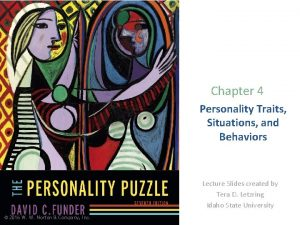 Chapter 4 Personality Traits Situations and Behaviors Lecture