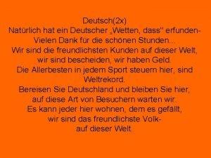 Deutsch2 x Natrlich hat ein Deutscher Wetten dass