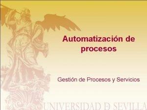 Automatizacin de procesos Gestin de Procesos y Servicios