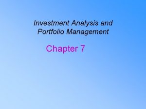 Investment Analysis and Portfolio Management Chapter 7 Risk