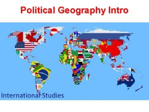Political Geography Intro Physical vs Political Borders in