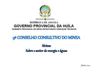 REPBLICA DE ANGOLA GOVERNO PROVINCIAL DA HULA GABINETE