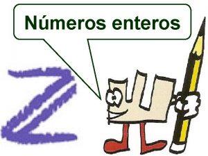 Nmeros enteros Los nmeros enteros sirven para representar