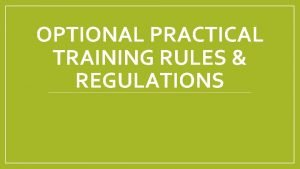 OPTIONAL PRACTICAL TRAINING RULES REGULATIONS PreCompletion OPT Can