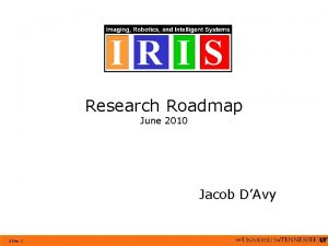 Research Roadmap June 2010 Jacob DAvy Slide 1