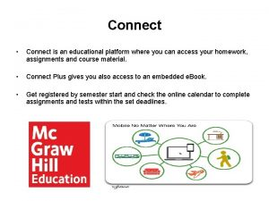 Connect Connect is an educational platform where you
