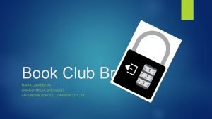 Book Club Breakout MARIA LABARBERA LIBRARY MEDIA SPECIALIST