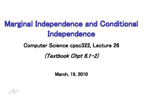 Marginal Independence and Conditional Independence Computer Science cpsc