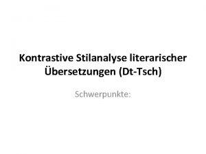 Kontrastive Stilanalyse literarischer bersetzungen DtTsch Schwerpunkte Schwerpunkte 1