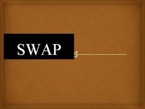 SWAP Swap yani deitirme ve takas anlamna gelmekle