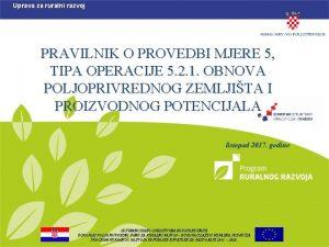 Uprava za ruralni razvoj PRAVILNIK O PROVEDBI MJERE