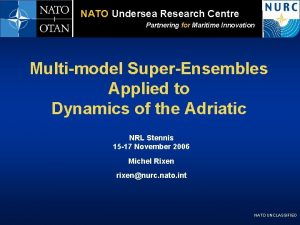 NATO Undersea Research Centre Partnering for Maritime Innovation
