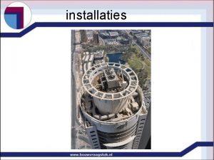 installaties installaties Doel van de installaties Aspecten fysische
