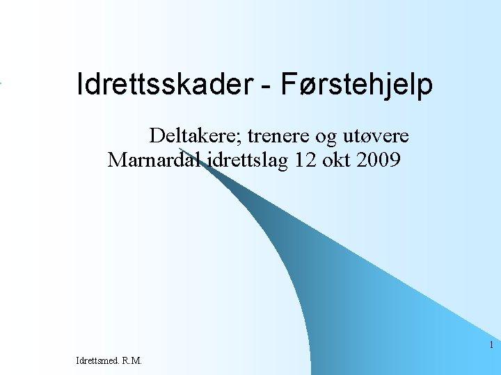 Idrettsskader Frstehjelp Deltakere trenere og utvere Marnardal idrettslag